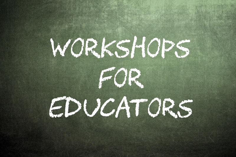 EDUCATOR WORKSHOPS
